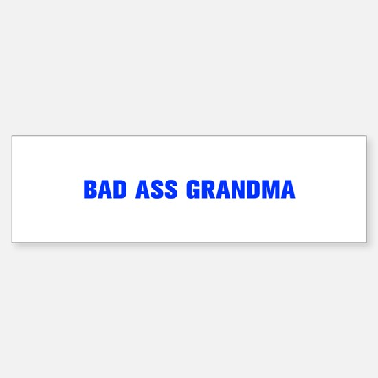 Bad Ass Grandma-Akz blue 500 Bumper Bumper Bumper Sticker