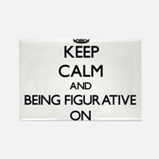 Keep Calm and Being Figurative ON Magnets