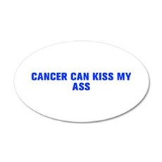 Cancer can kiss my ass-Akz blue 500 Wall Decal