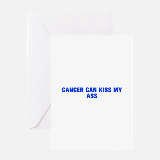 Cancer can kiss my ass-Akz blue 500 Greeting Cards