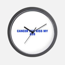 Cancer can kiss my ass-Akz blue 500 Wall Clock