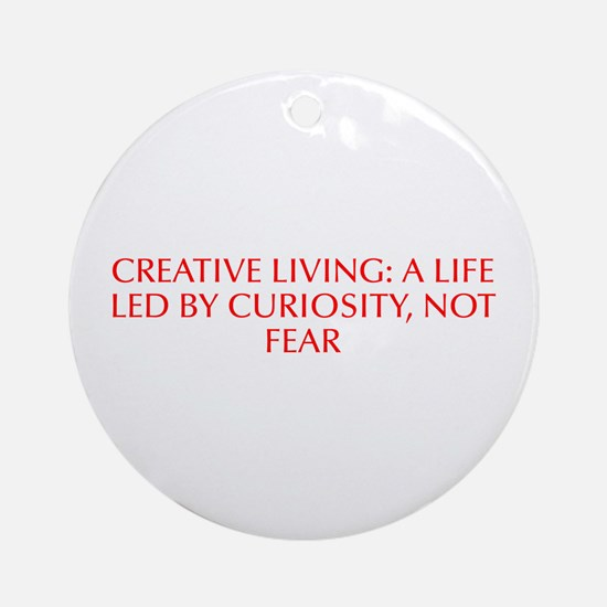 Creative Living a life led by curiosity not fear-O