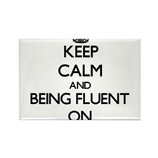 Keep Calm and Being Fluent ON Magnets