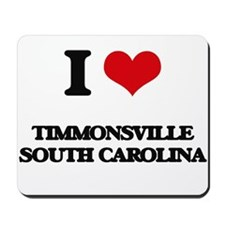 I love Timmonsville South Carolina Mousepad
