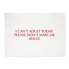 I can t adult today Please don t make me adult-Opt