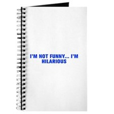 I m not funny I m hilarious-Akz blue 500 Journal