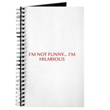 I m not funny I m hilarious-Opt red 550 Journal