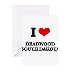 I love Deadwood South Dakota Greeting Cards