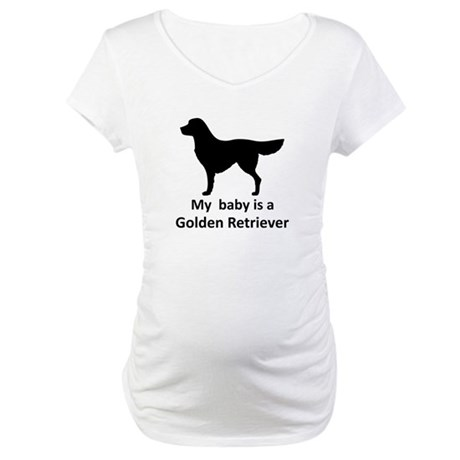 My baby is a Golden Retriever Maternity T-Shirt