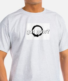 got now? T-Shirt