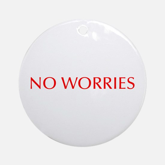 No worries-Opt red 550 Ornament (Round)