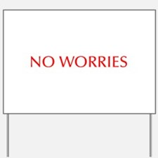 No worries-Opt red 550 Yard Sign