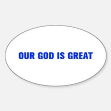 OUR GOD IS GREAT-Akz blue 500 Decal
