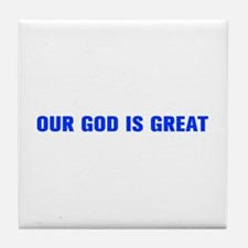 OUR GOD IS GREAT-Akz blue 500 Tile Coaster