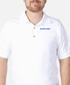 OUR GOD IS GREAT-Akz blue 500 T-Shirt