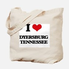 I love Dyersburg Tennessee Tote Bag