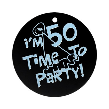 I'm 50 time to party Ornament (Round)