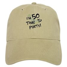 I'm 50 time to party Baseball Cap