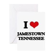 I love Jamestown Tennessee Greeting Cards