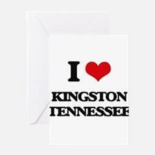 I love Kingston Tennessee Greeting Cards