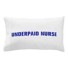 Underpaid nurse-Akz blue 500 Pillow Case