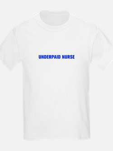 Underpaid nurse-Akz blue 500 T-Shirt