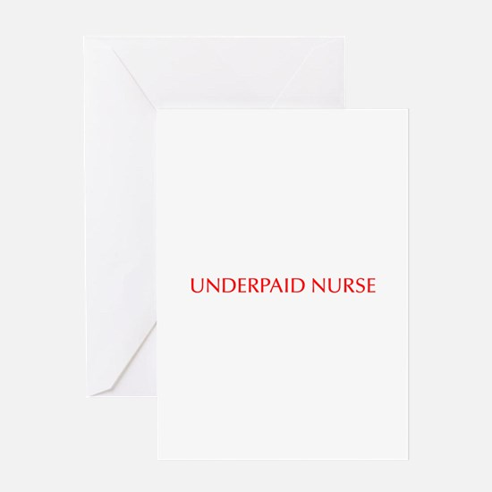 Underpaid nurse-Opt red 550 Greeting Cards