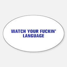Watch your fuckin language-Akz blue 500 Decal