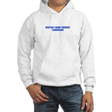 Watch your fuckin language-Akz blue 500 Hoodie