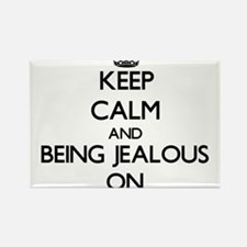 Keep Calm and Being Jealous ON Magnets