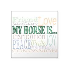 My Horse Is... Sticker