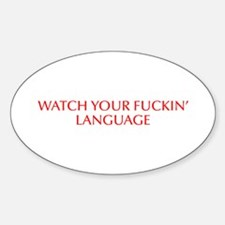 Watch your fuckin language-Opt red 550 Decal