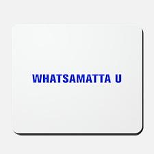 Whatsamatta U-Akz blue 500 Mousepad