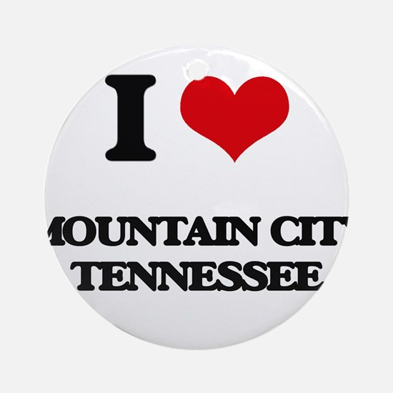 I love Mountain City Tennessee Ornament (Round)