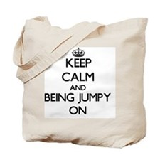 Keep Calm and Being Jumpy ON Tote Bag