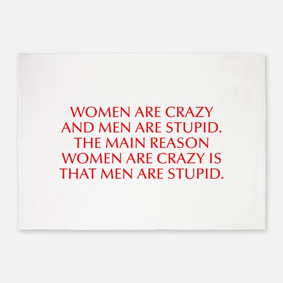 Women are crazy and men are stupid The main reason