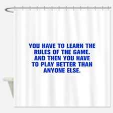 You have to learn the rules of the game And then y