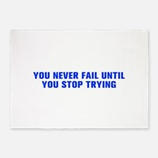 You never fail until you stop trying-Akz blue 500