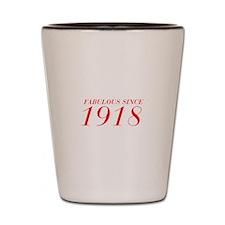 FABULOUS SINCE 1918-Bod red 300 Shot Glass