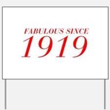 FABULOUS SINCE 1919-Bod red 300 Yard Sign