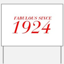 FABULOUS SINCE 1924-Bod red 300 Yard Sign