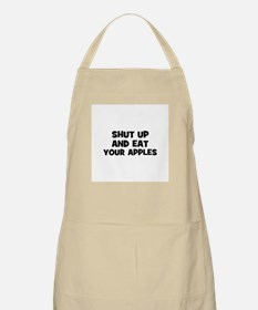shut up and eat your apples BBQ Apron