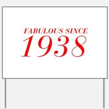 FABULOUS SINCE 1938-Bod red 300 Yard Sign