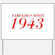 FABULOUS SINCE 1943-Bod red 300 Yard Sign
