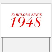 FABULOUS SINCE 1948-Bod red 300 Yard Sign