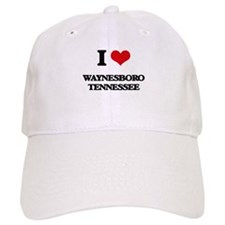 I love Waynesboro Tennessee Baseball Cap
