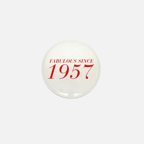 FABULOUS SINCE 1957-Bod red 300 Mini Button