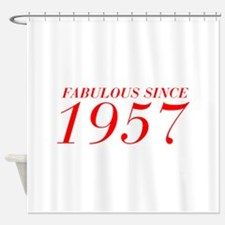FABULOUS SINCE 1957-Bod red 300 Shower Curtain