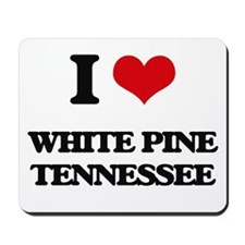 I love White Pine Tennessee Mousepad
