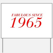 FABULOUS SINCE 1965-Bod red 300 Yard Sign